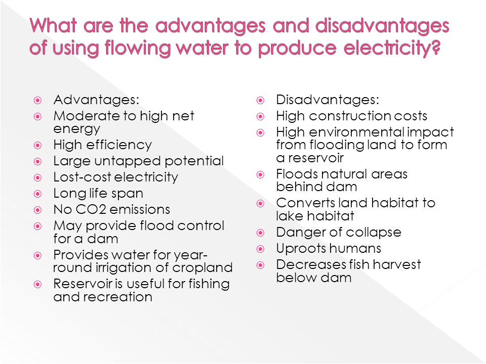 What are the advantages and disadvantages of using flowing water to produce electricity