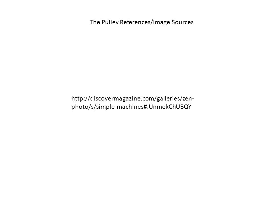 The Pulley References/Image Sources
