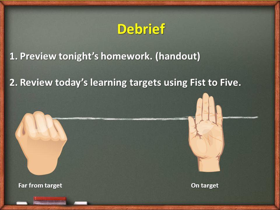 Debrief Preview tonight's homework. (handout)