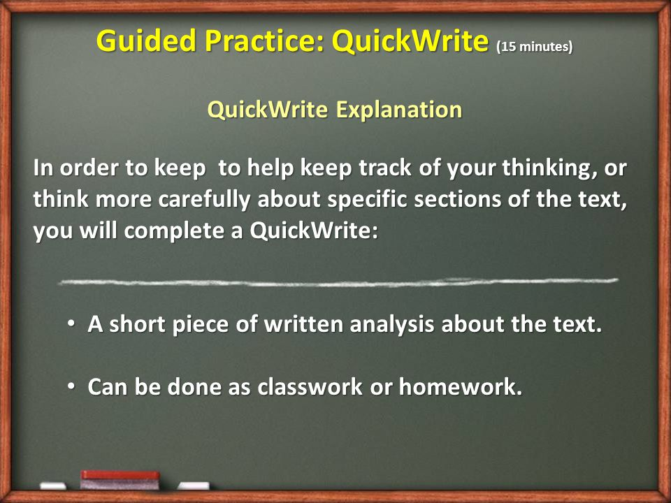 Guided Practice: QuickWrite (15 minutes) QuickWrite Explanation