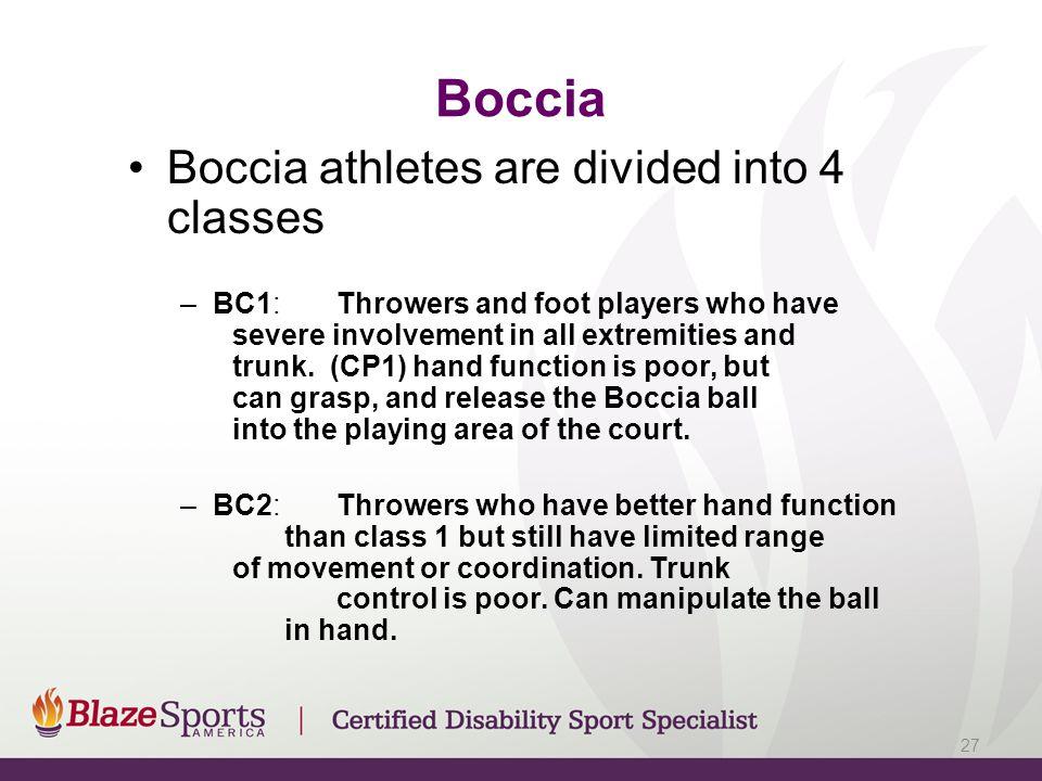 Boccia Boccia athletes are divided into 4 classes