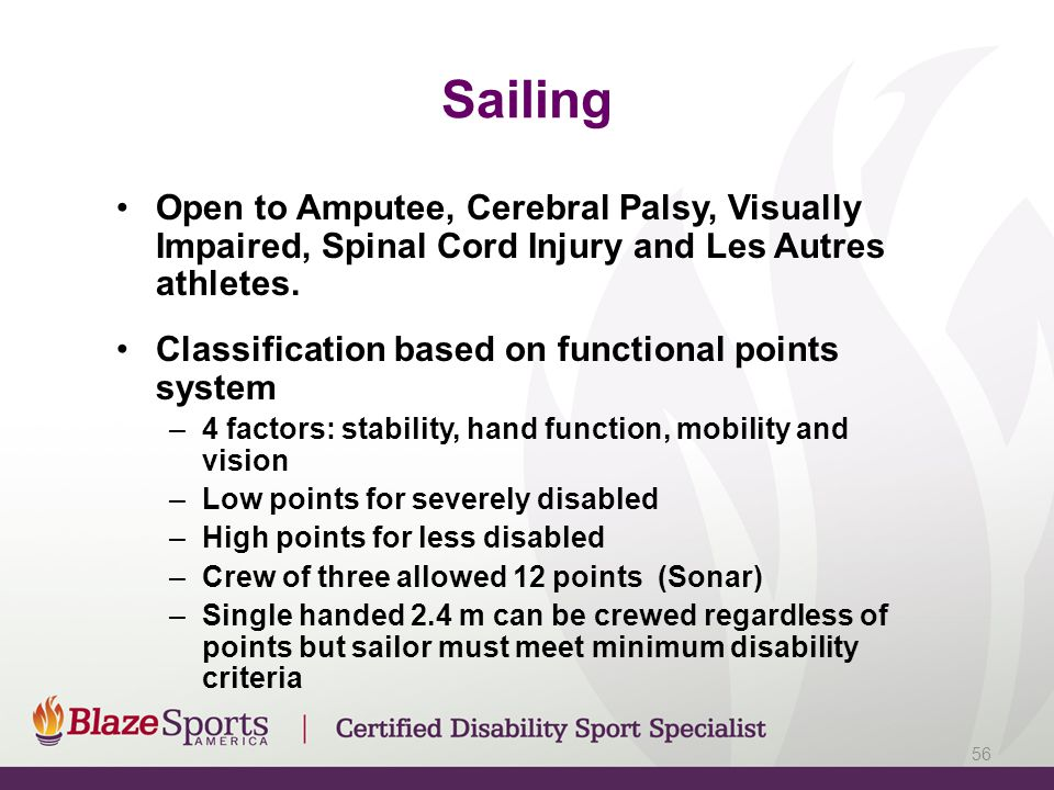 Sailing Open to Amputee, Cerebral Palsy, Visually Impaired, Spinal Cord Injury and Les Autres athletes.