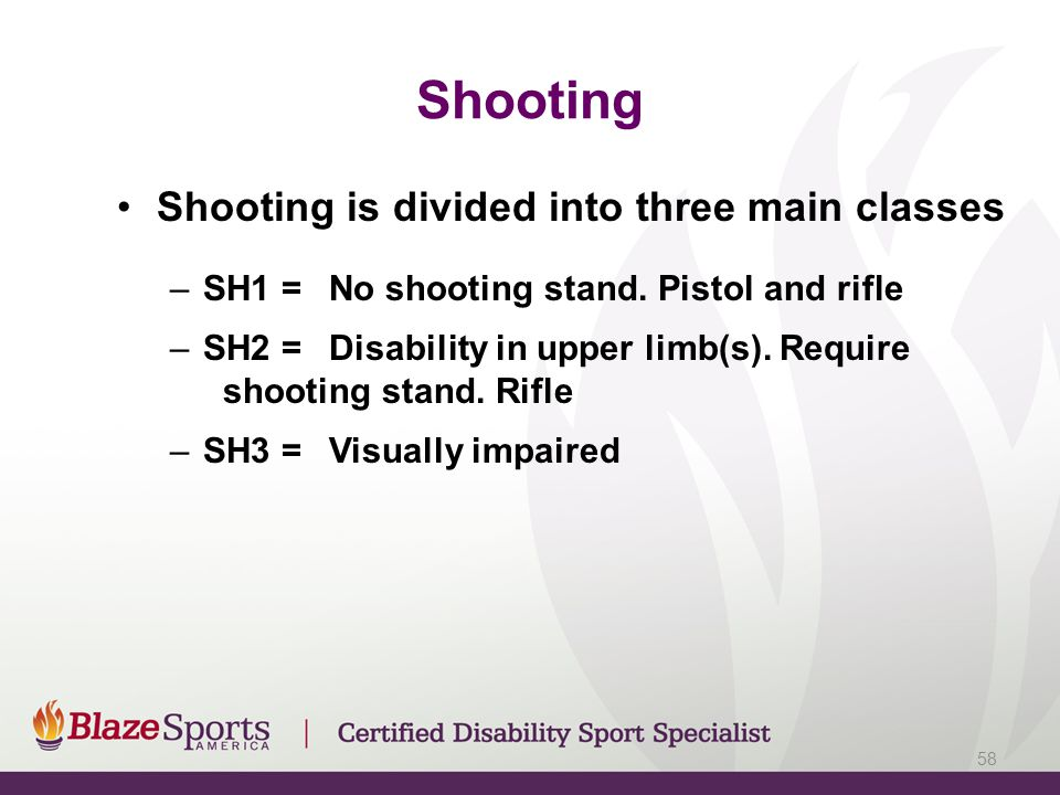 Shooting Shooting is divided into three main classes