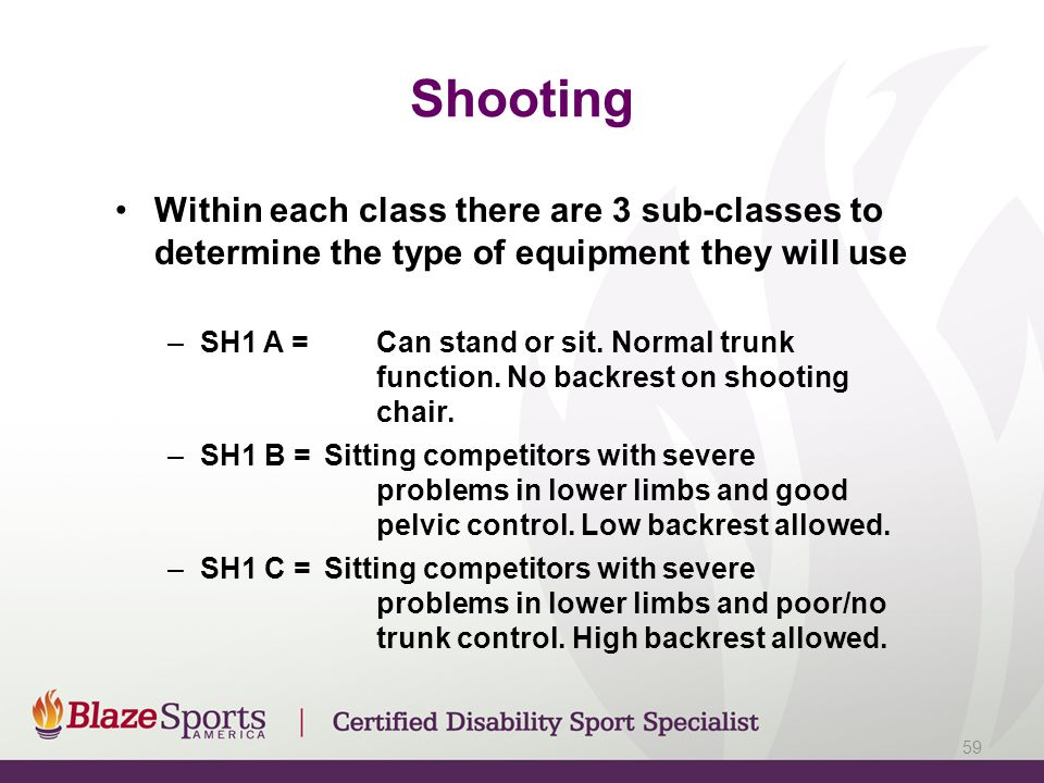 Shooting Within each class there are 3 sub-classes to determine the type of equipment they will use.