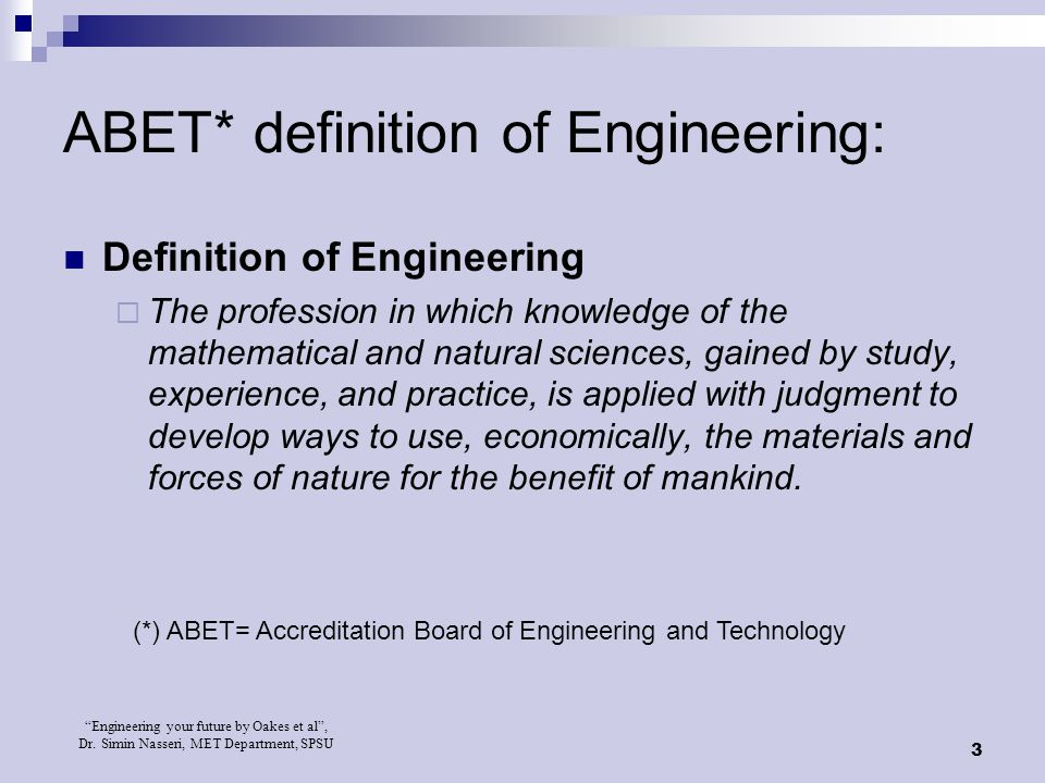 ABET* definition of Engineering: