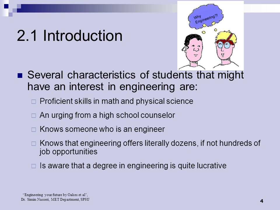 Why Engineering ! 2.1 Introduction. Several characteristics of students that might have an interest in engineering are: