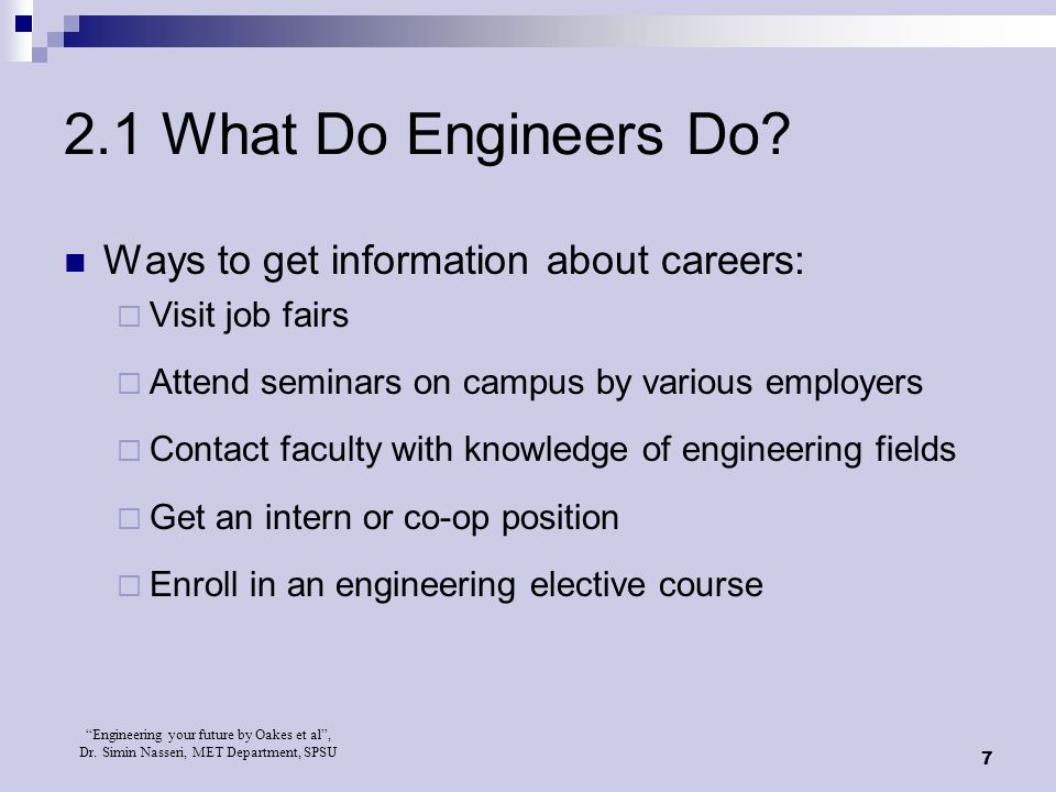 2.1 What Do Engineers Do Ways to get information about careers: