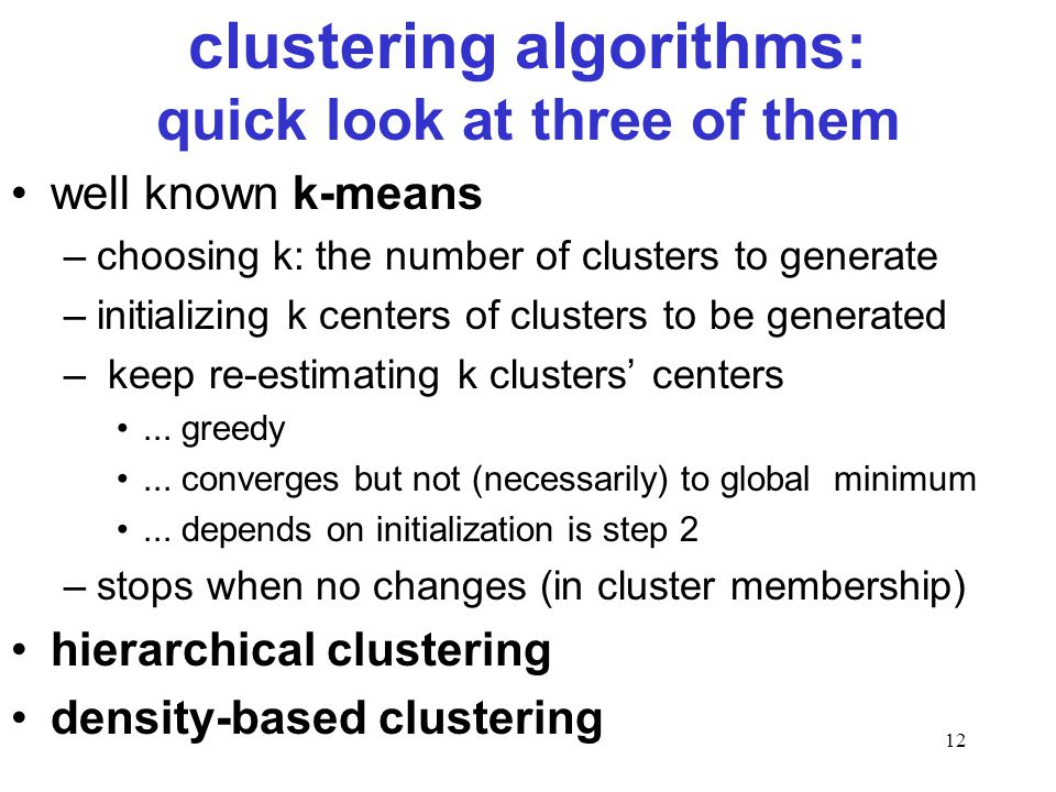 clustering algorithms: quick look at three of them