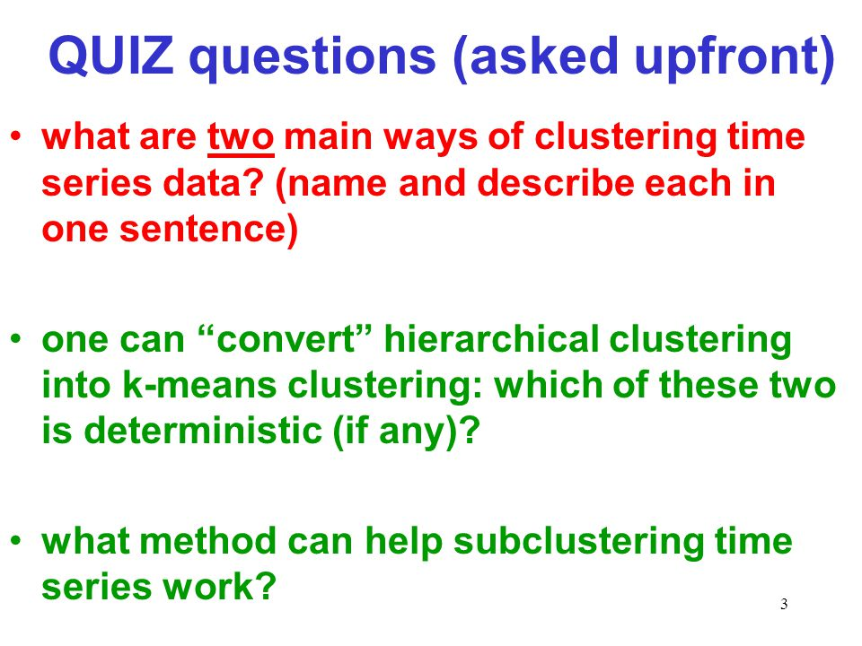 QUIZ questions (asked upfront)