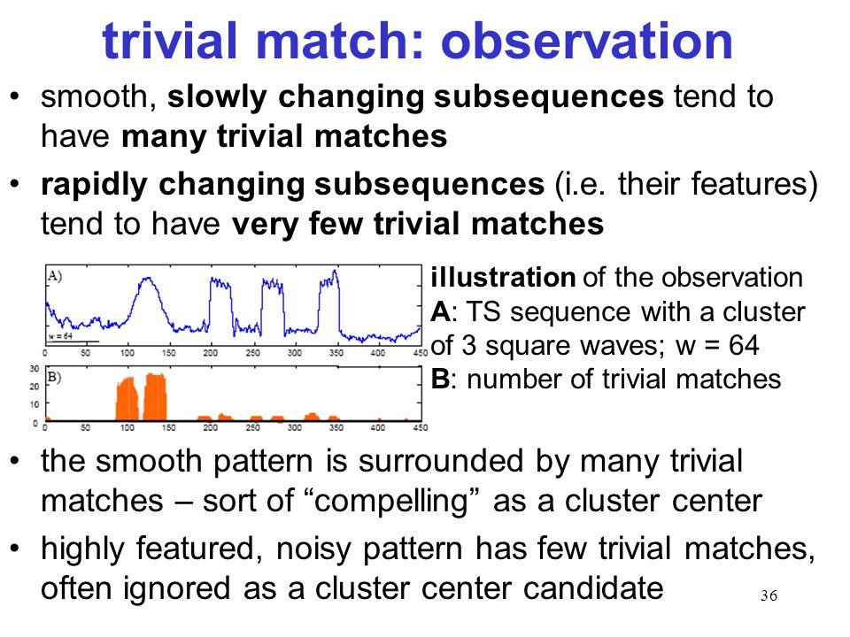 trivial match: observation