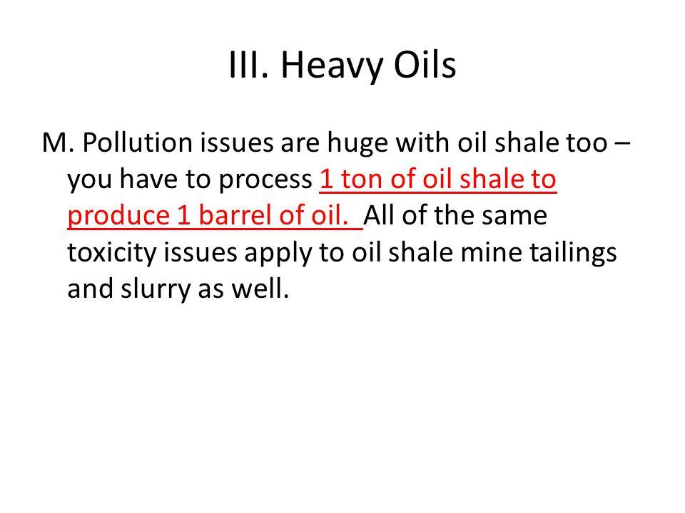 III. Heavy Oils