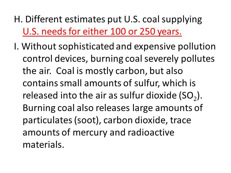 H. Different estimates put U. S. coal supplying U. S