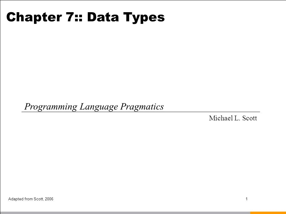 Chapter 7:: Data Types Programming Language Pragmatics