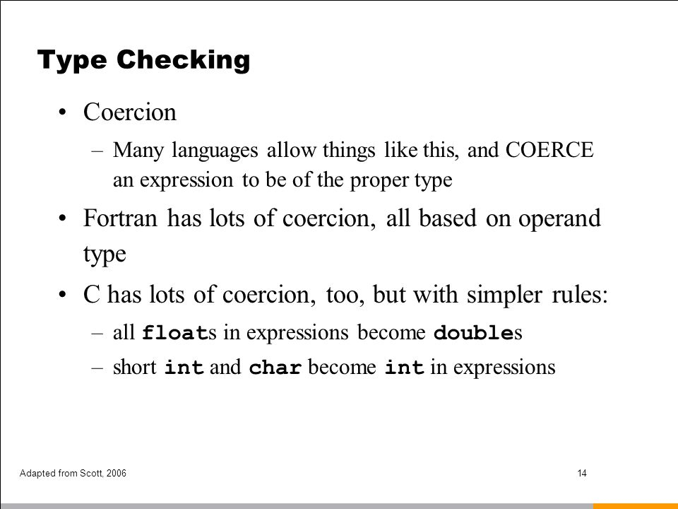 Fortran has lots of coercion, all based on operand type