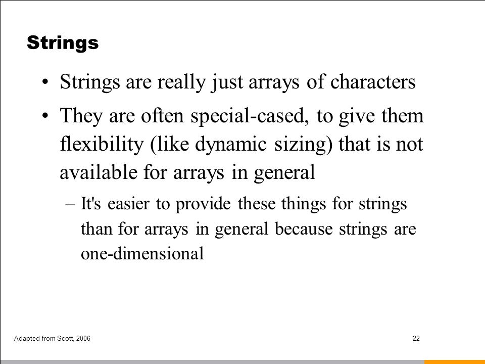 Strings are really just arrays of characters