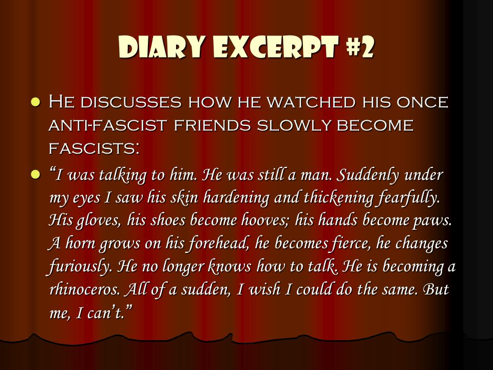 DIARY EXCERPT #2 He discusses how he watched his once anti-fascist friends slowly become fascists:
