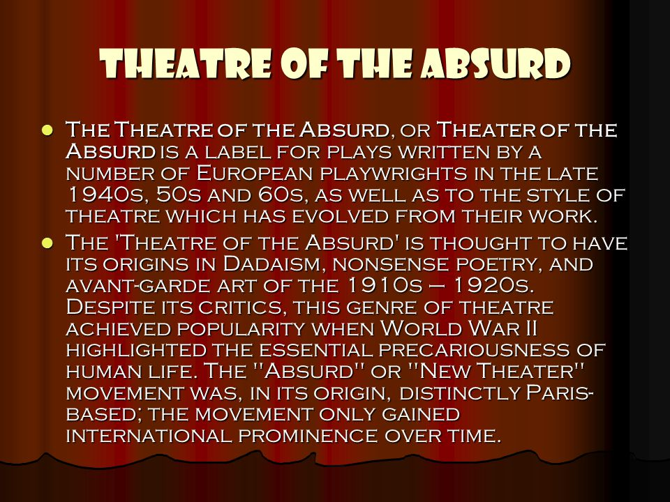theatre of the absurd Samuel beckett and the theater of the absurd a dictionary definition of the word absurd, but rather from martin esslin's book the theatre of the absurd.