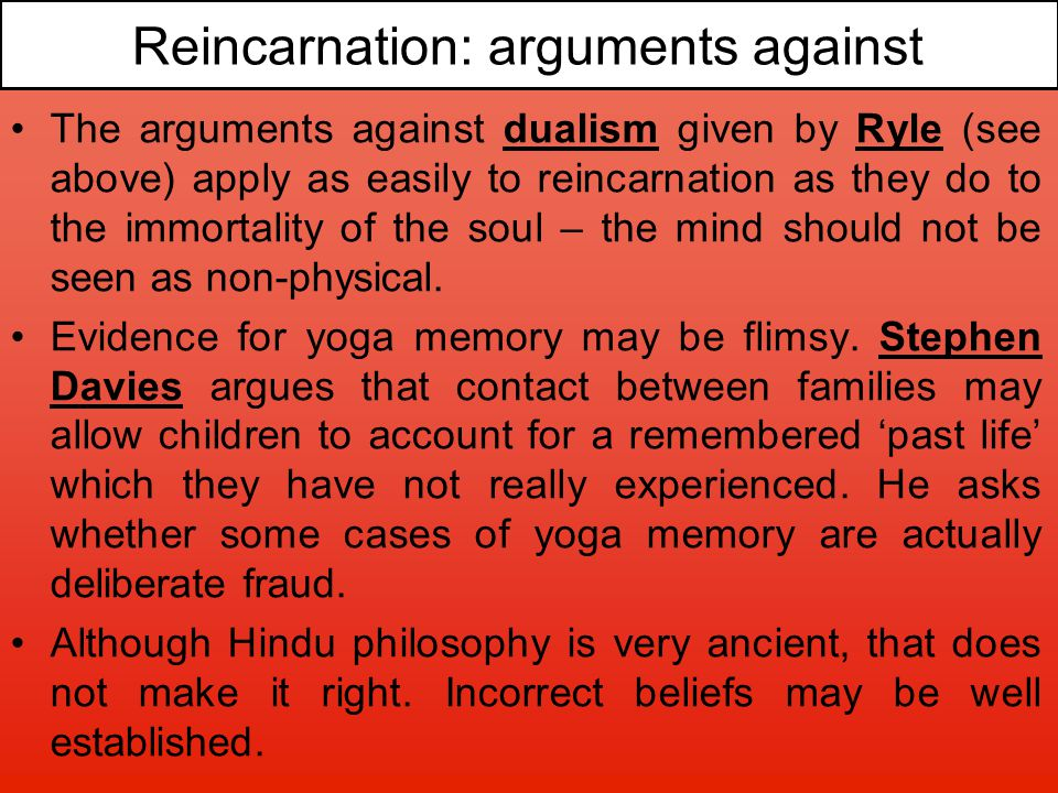 Reincarnation: arguments against