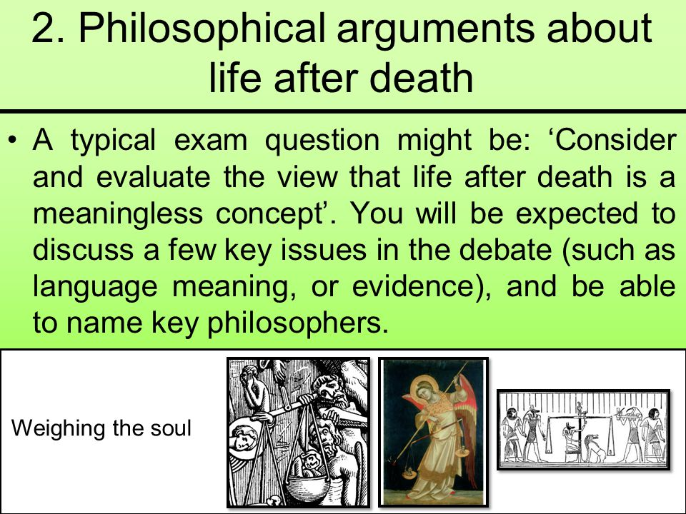 2. Philosophical arguments about life after death