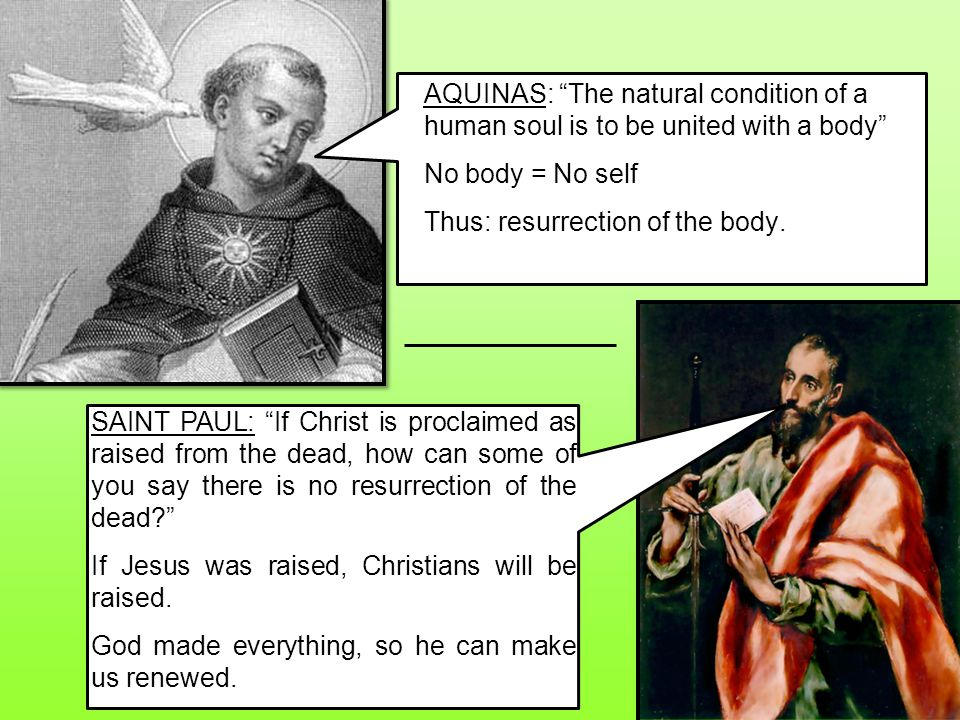 AQUINAS: The natural condition of a human soul is to be united with a body
