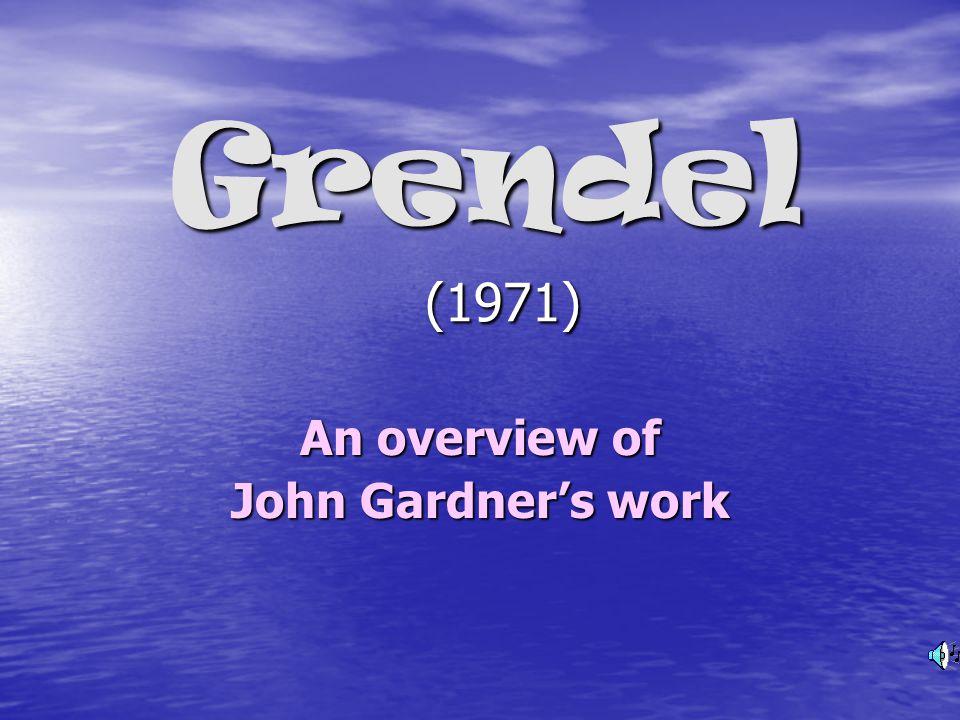 An overview of John Gardner's work