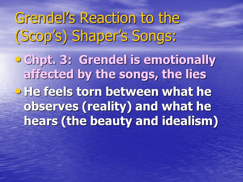 Grendel's Reaction to the (Scop's) Shaper's Songs: