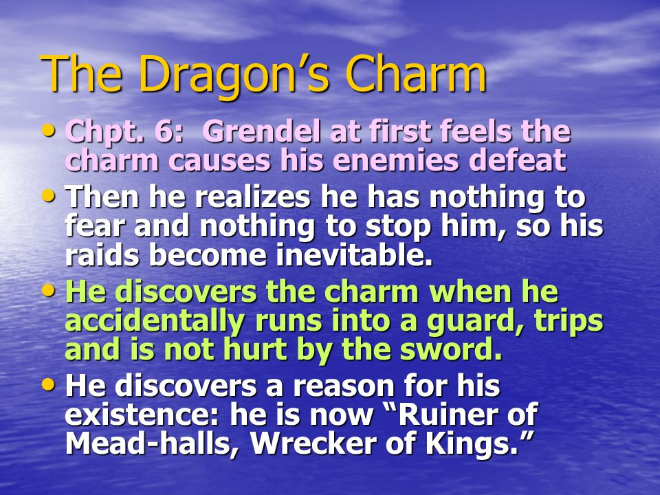 The Dragon's Charm Chpt. 6: Grendel at first feels the charm causes his enemies defeat.