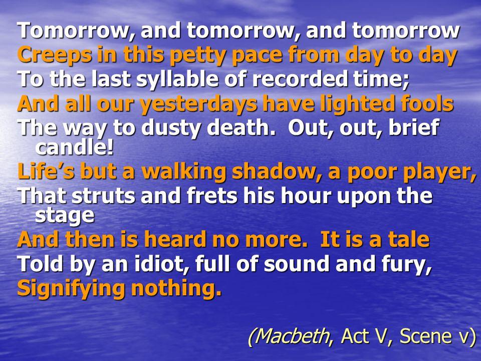 Tomorrow, and tomorrow, and tomorrow