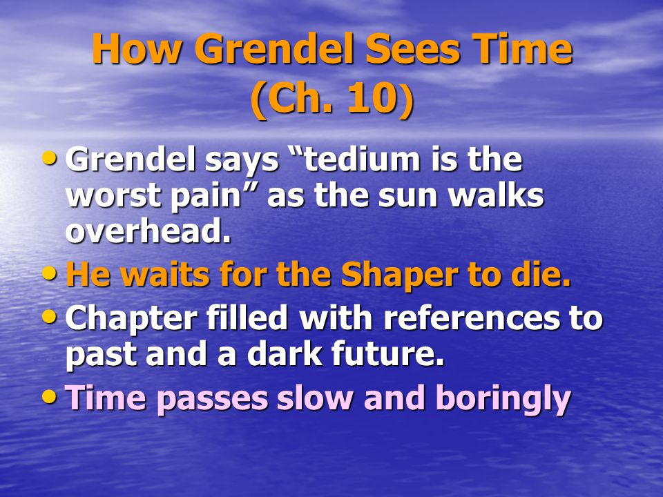 How Grendel Sees Time (Ch. 10)