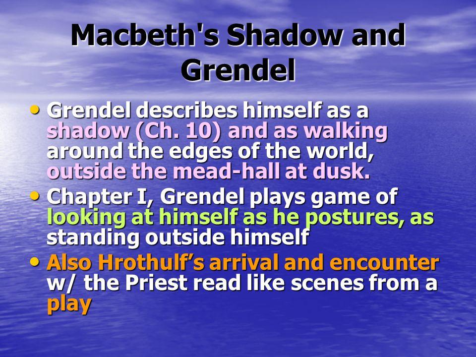 Macbeth s Shadow and Grendel