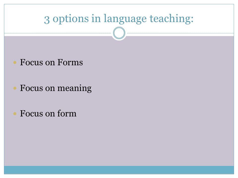 3 options in language teaching: