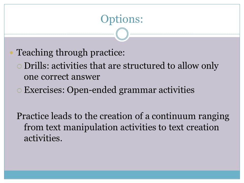 Options: Teaching through practice: