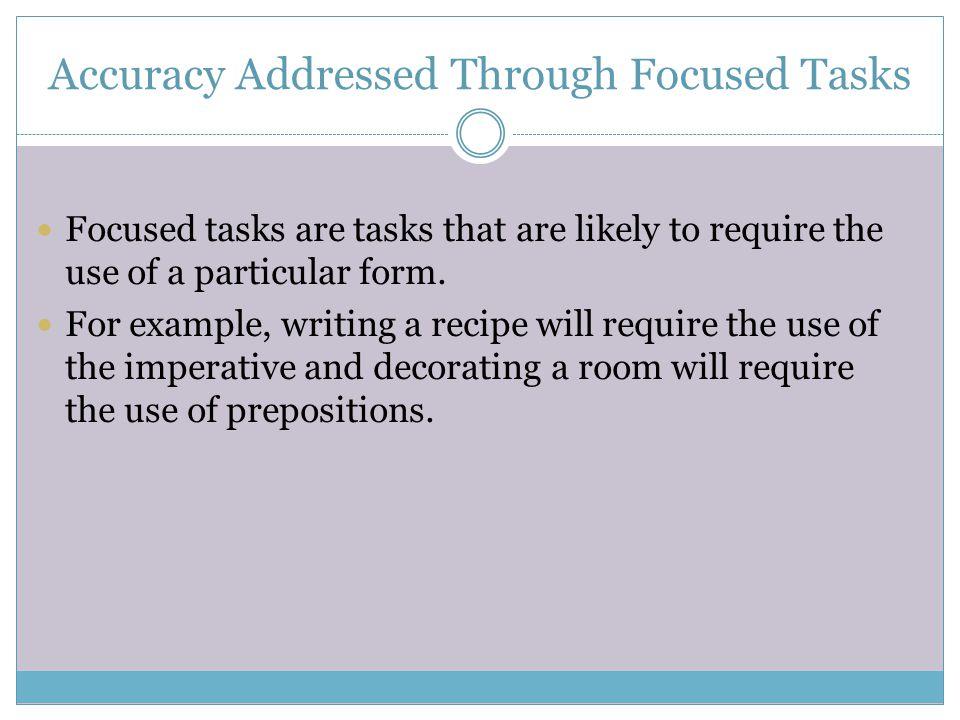 Accuracy Addressed Through Focused Tasks