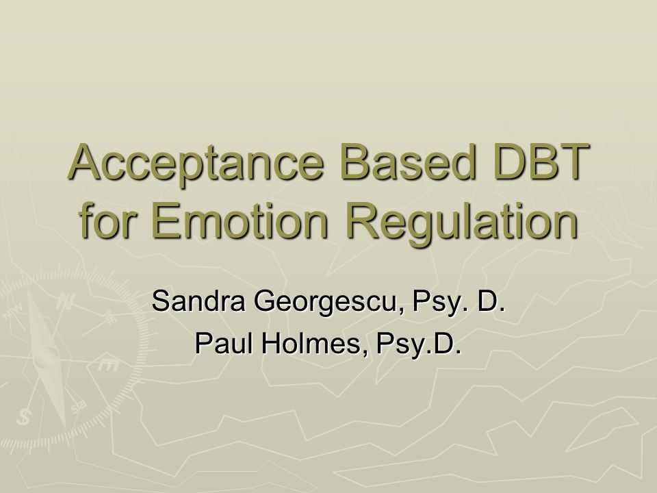 Acceptance Based DBT for Emotion Regulation