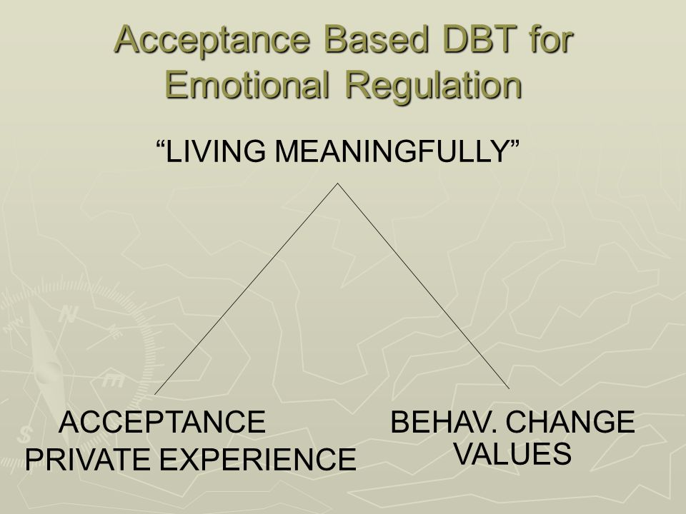Acceptance Based DBT for Emotional Regulation