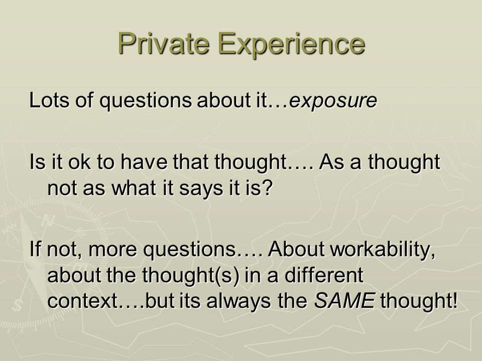 Private Experience Lots of questions about it…exposure