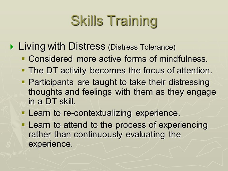 Skills Training Living with Distress (Distress Tolerance)