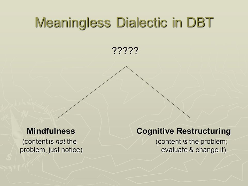 Meaningless Dialectic in DBT