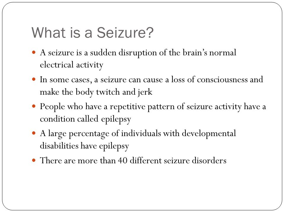 What is a Seizure A seizure is a sudden disruption of the brain's normal electrical activity.