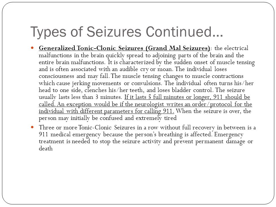 Types of Seizures Continued…