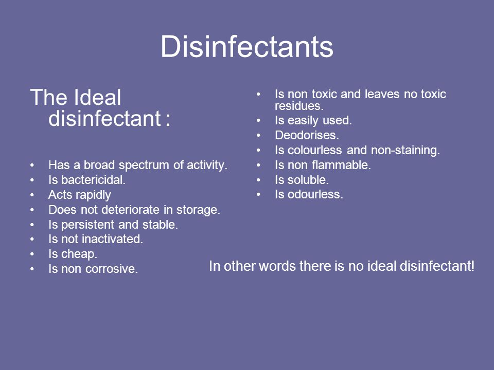 Disinfectants The Ideal disinfectant :