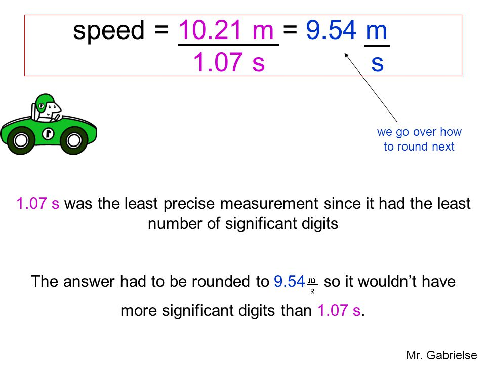 speed = 10.21 m = 9.54 m 1.07 s s we go over how to round next.