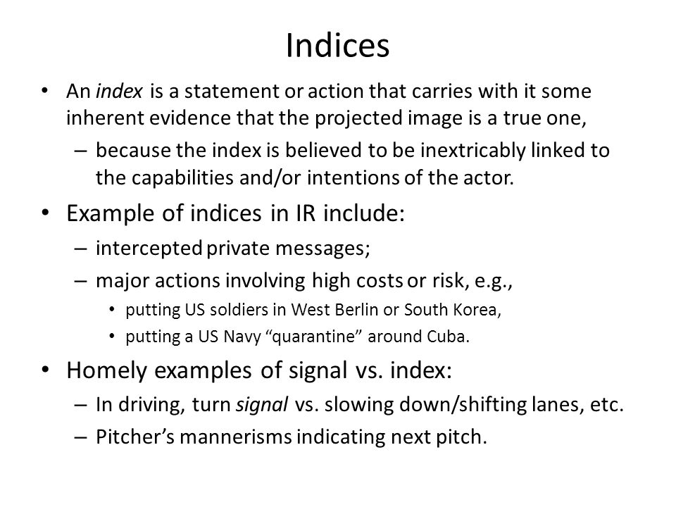 Indices Example of indices in IR include: