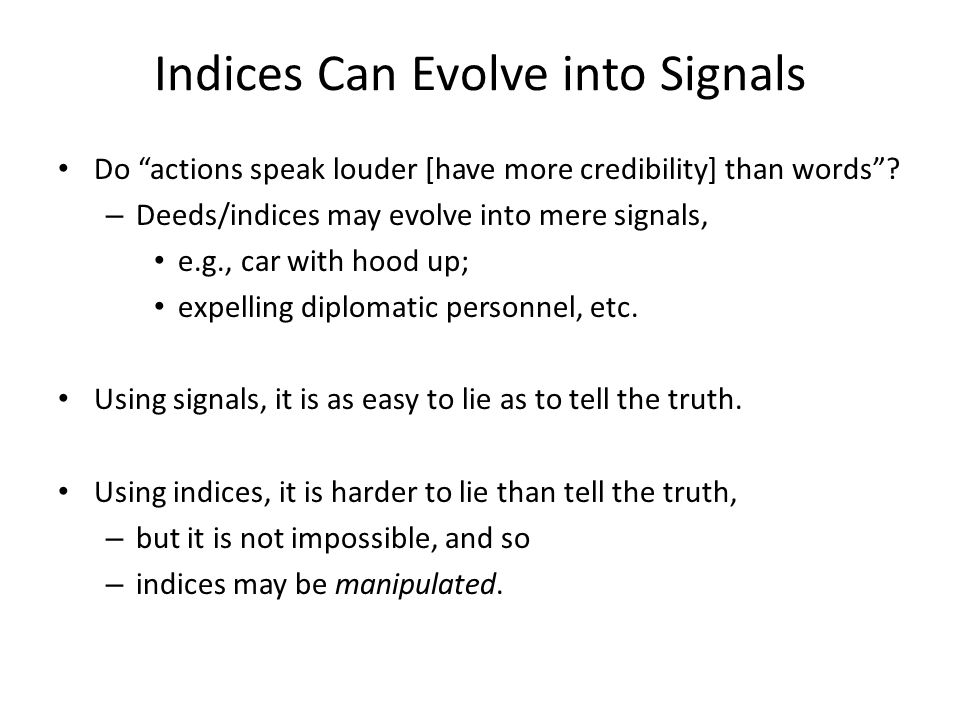 Indices Can Evolve into Signals