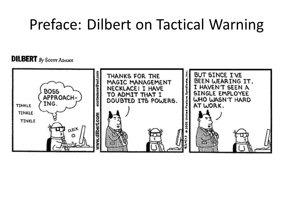 Preface: Dilbert on Tactical Warning