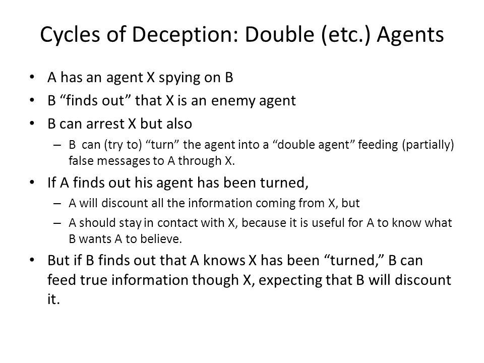 Cycles of Deception: Double (etc.) Agents