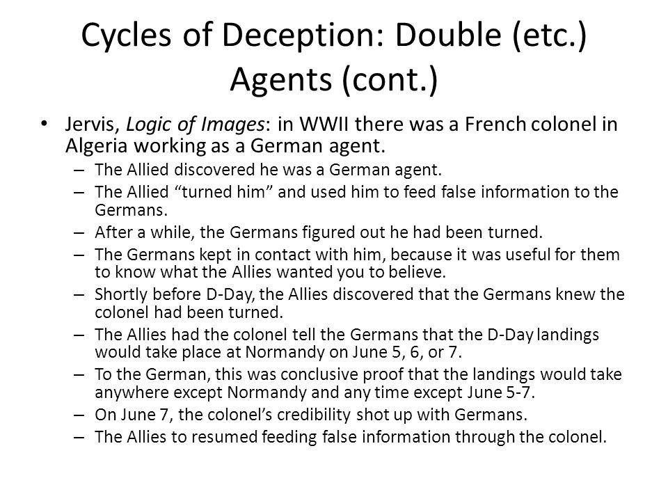 Cycles of Deception: Double (etc.) Agents (cont.)