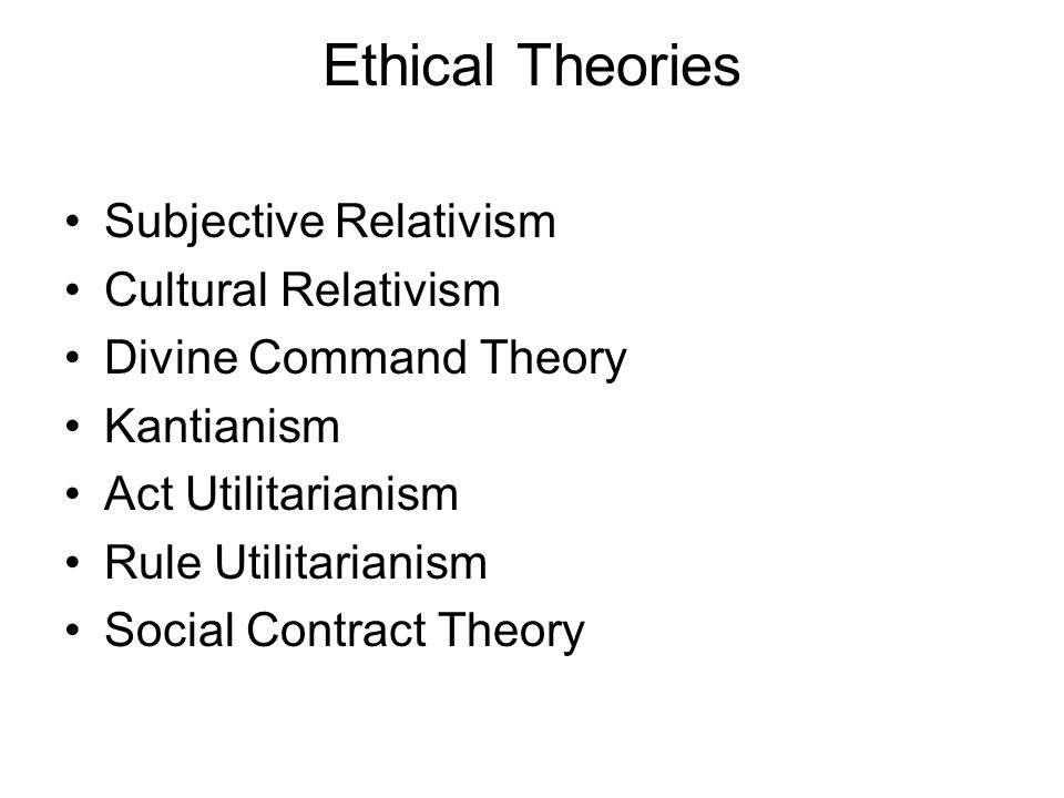 Ethical Theories Subjective Relativism Cultural Relativism