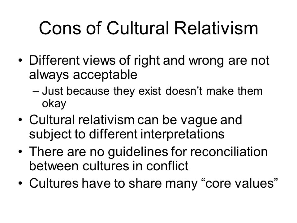 Cons of Cultural Relativism