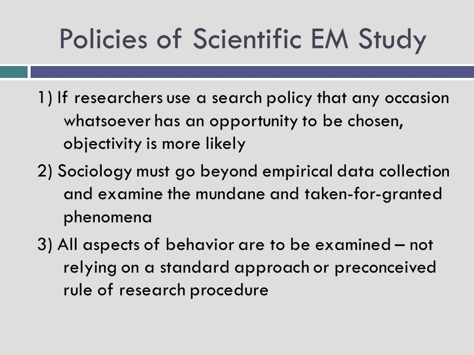 Policies of Scientific EM Study